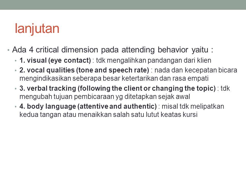 lanjutan Ada 4 critical dimension pada attending behavior yaitu :