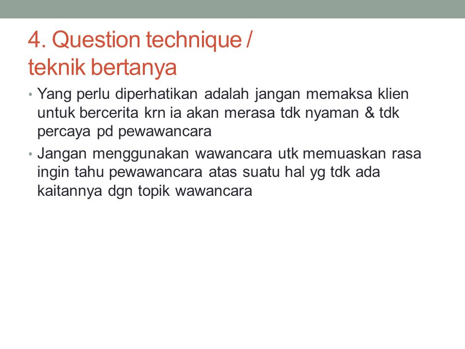 4. Question technique / teknik bertanya