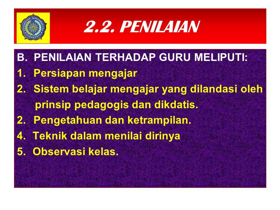 2.2. PENILAIAN B. PENILAIAN TERHADAP GURU MELIPUTI: Persiapan mengajar