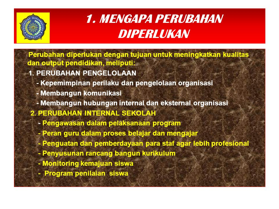 1. MENGAPA PERUBAHAN DIPERLUKAN