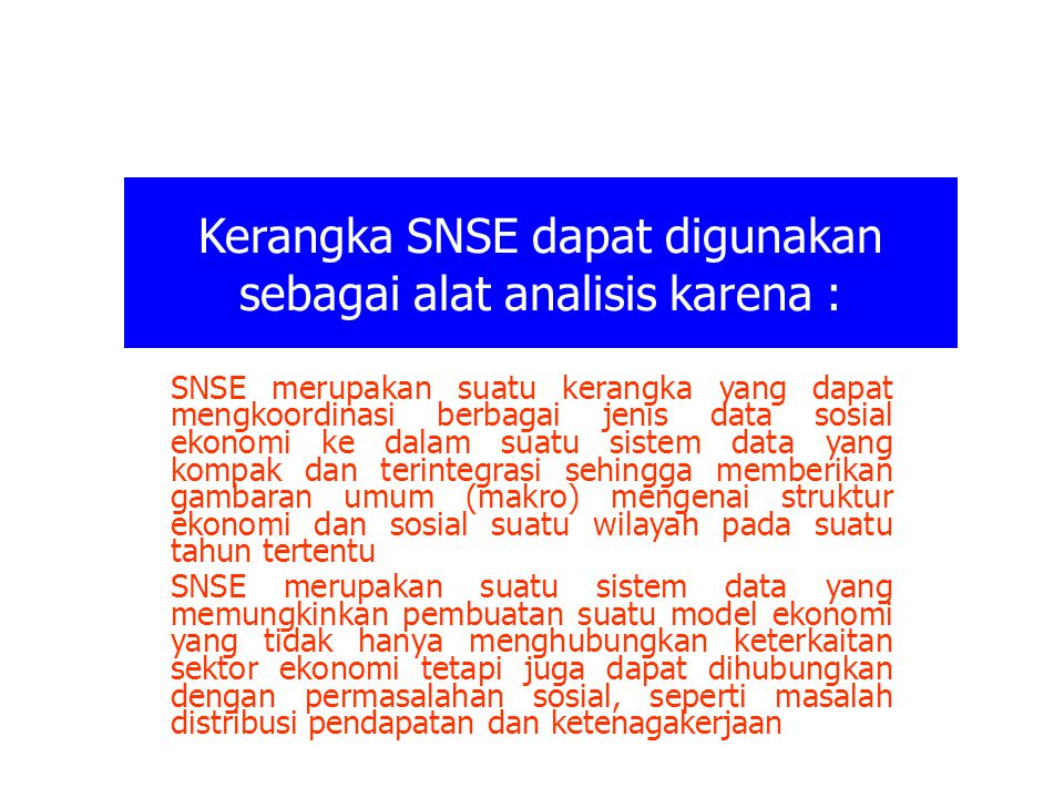 Kerangka SNSE dapat digunakan sebagai alat analisis karena :