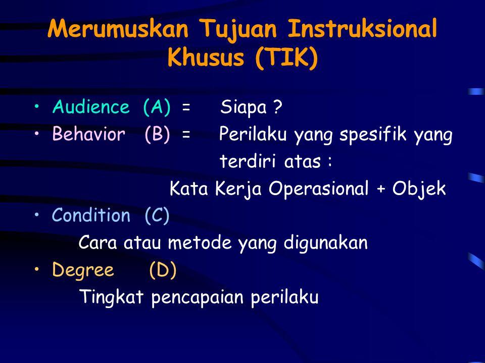 Merumuskan Tujuan Instruksional Khusus (TIK)