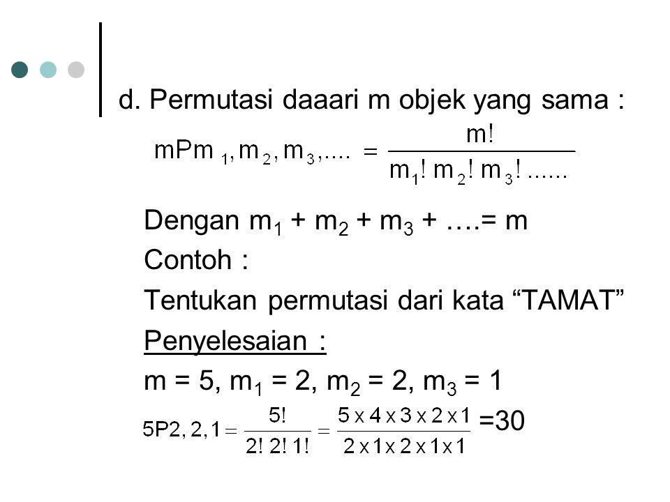 d. Permutasi daaari m objek yang sama :