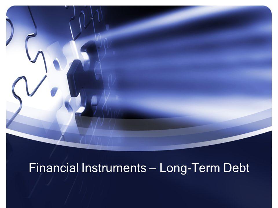 Financial Instruments – Long-Term Debt