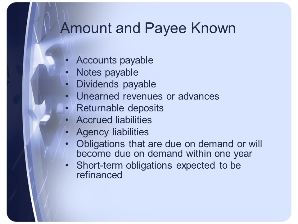 Amount and Payee Known Accounts payable Notes payable