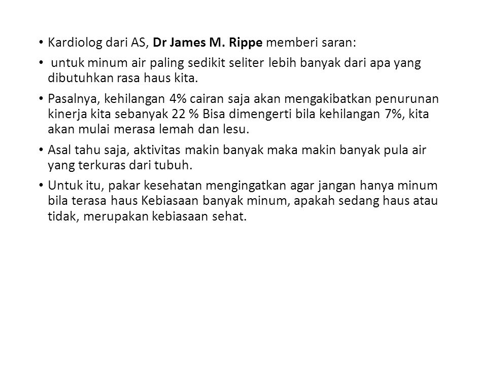 Kardiolog dari AS, Dr James M. Rippe memberi saran: