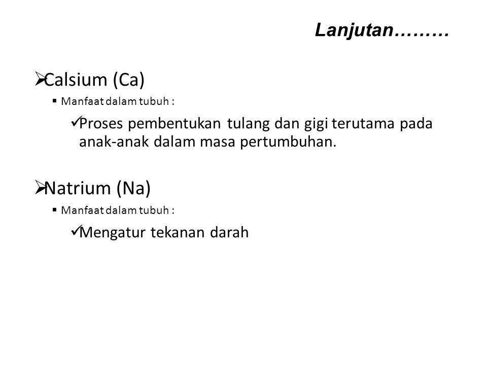 Calsium (Ca) Natrium (Na) Lanjutan………