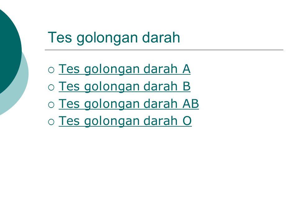Tes golongan darah Tes golongan darah A Tes golongan darah B