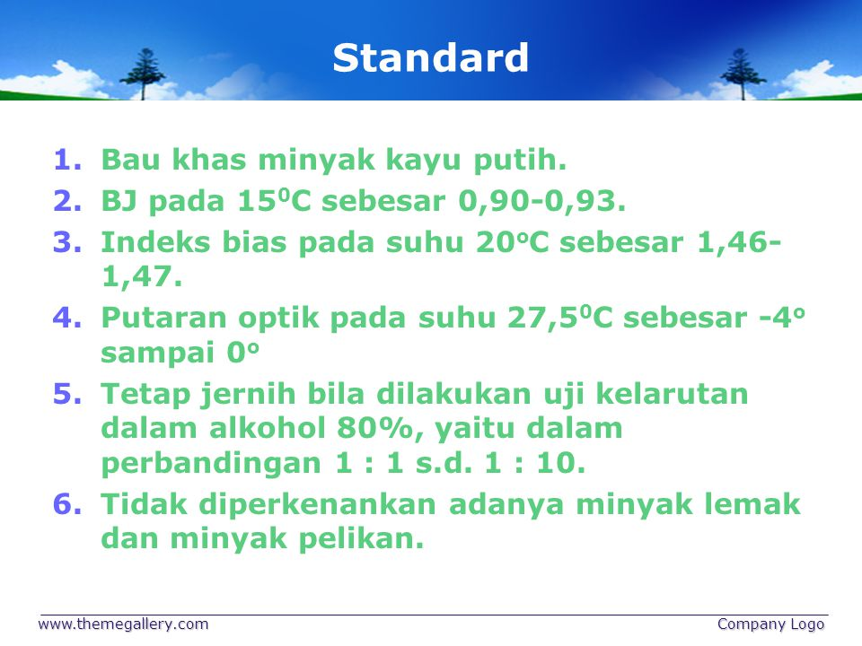 Standard Bau khas minyak kayu putih. BJ pada 150C sebesar 0,90-0,93.