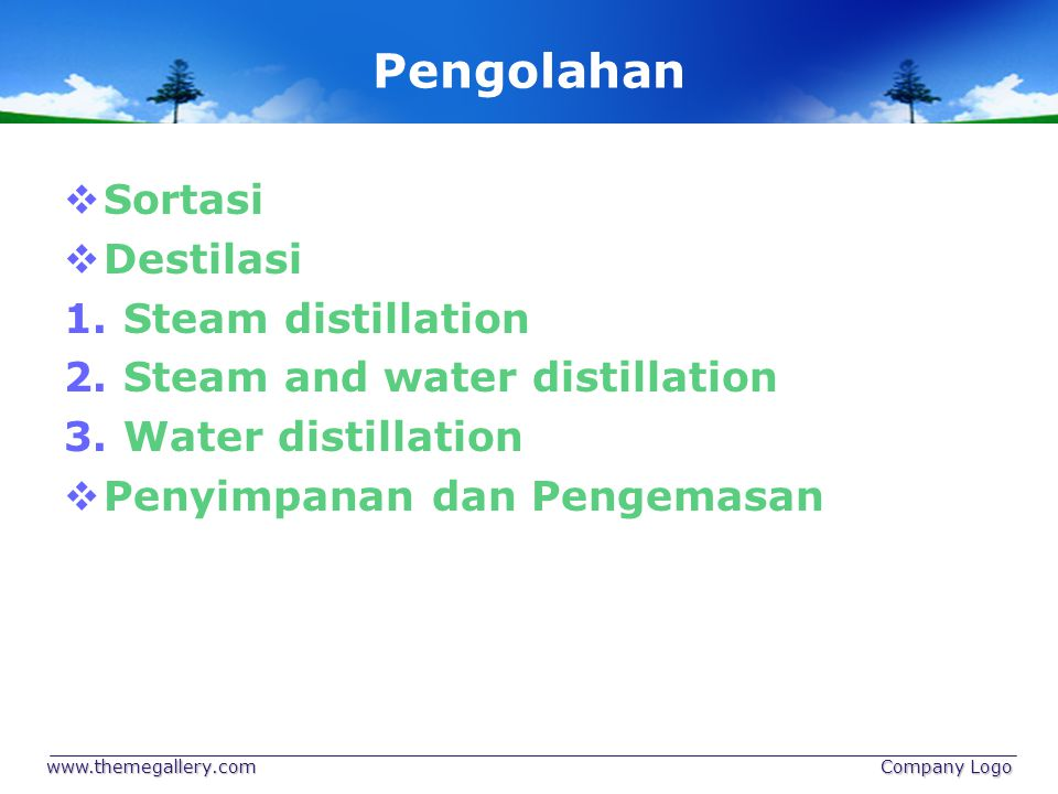 Pengolahan Sortasi Destilasi Steam distillation