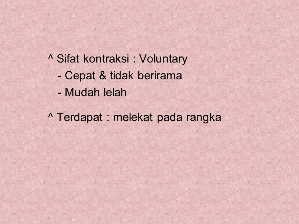 ^ Sifat kontraksi : Voluntary