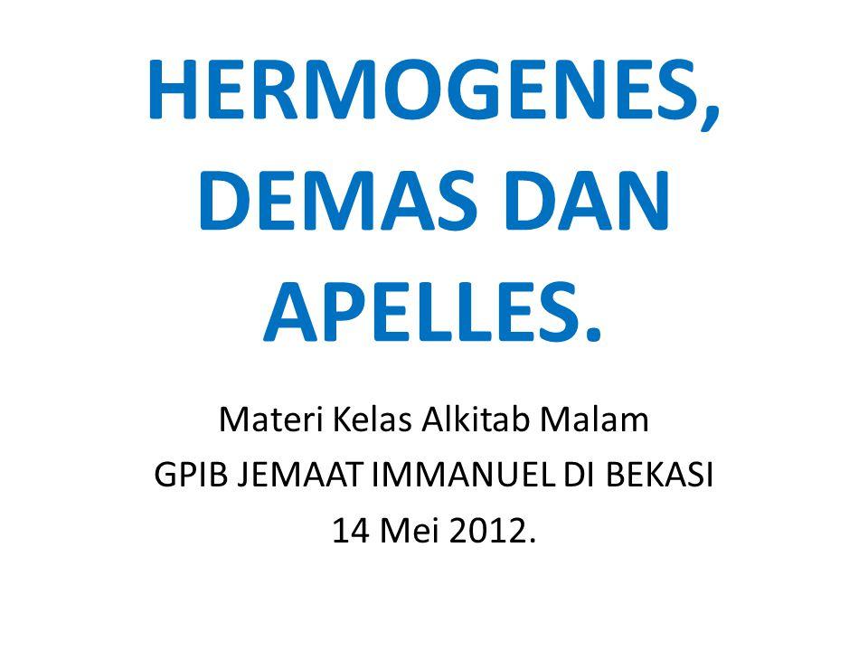 HERMOGENES, DEMAS DAN APELLES.