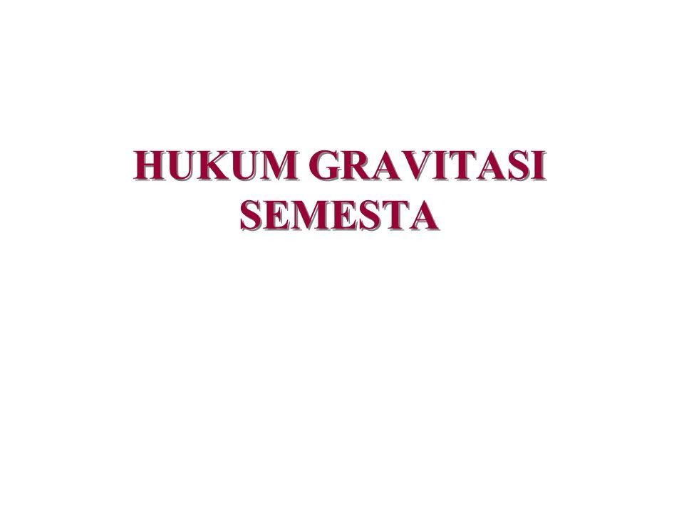 HUKUM GRAVITASI SEMESTA