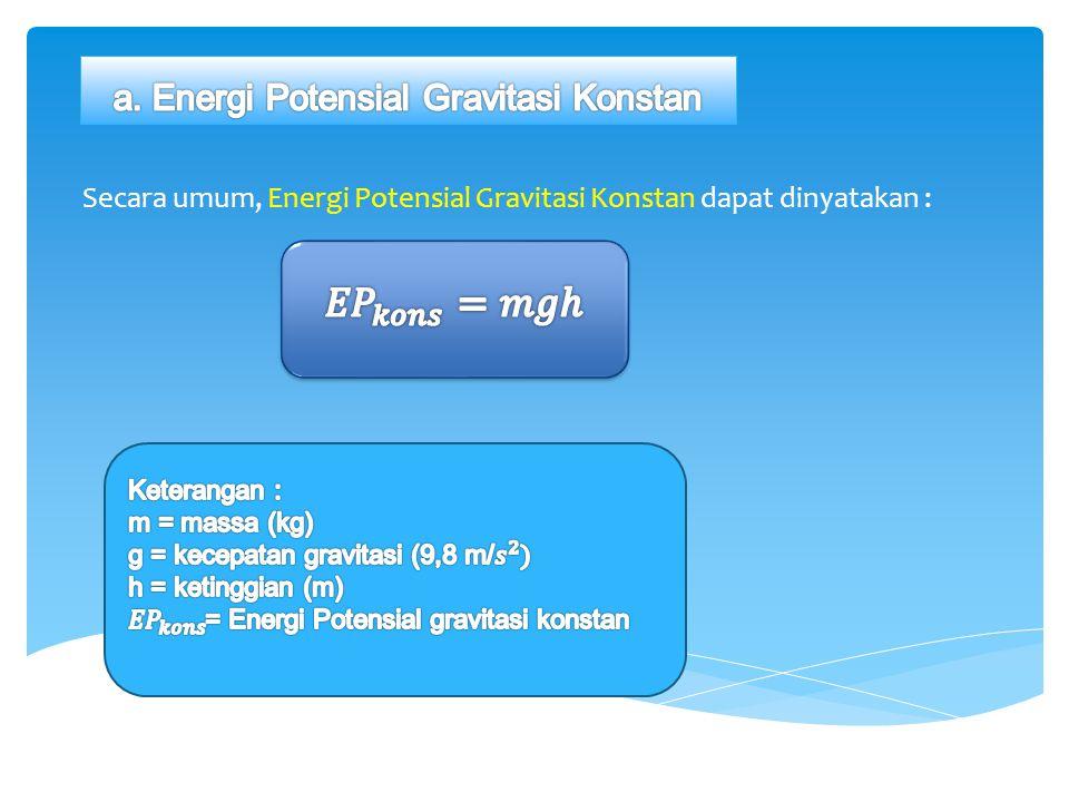 a. Energi Potensial Gravitasi Konstan