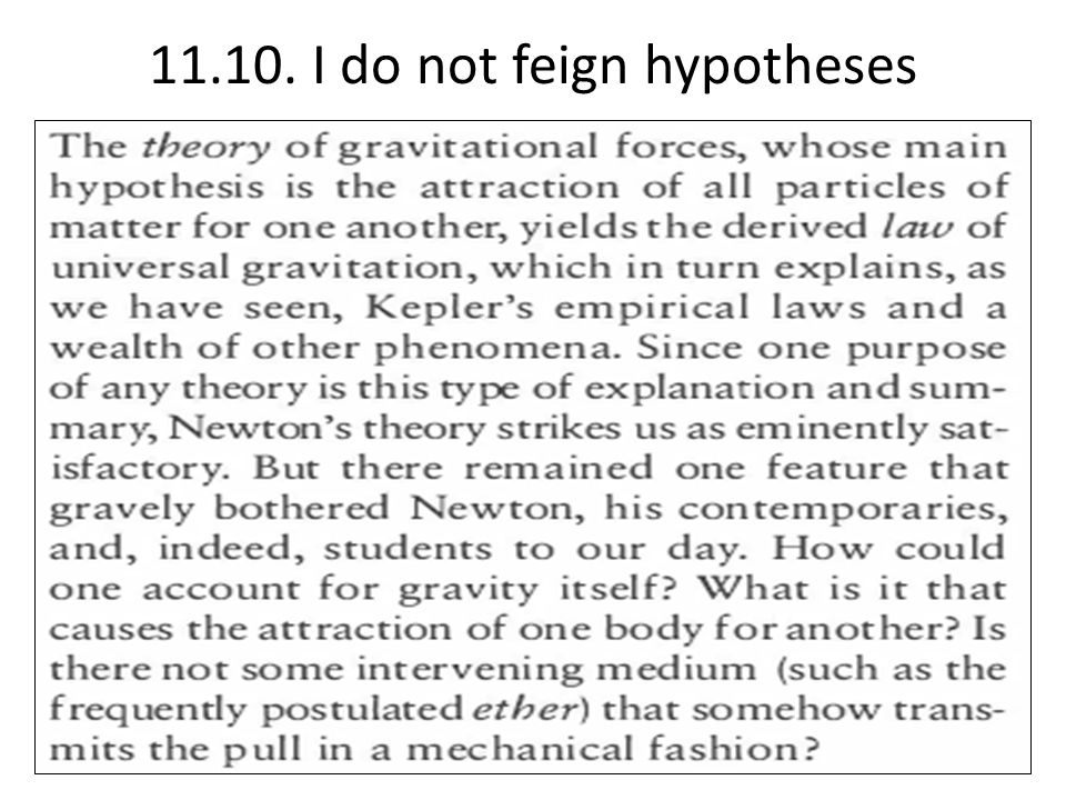 11.10. I do not feign hypotheses