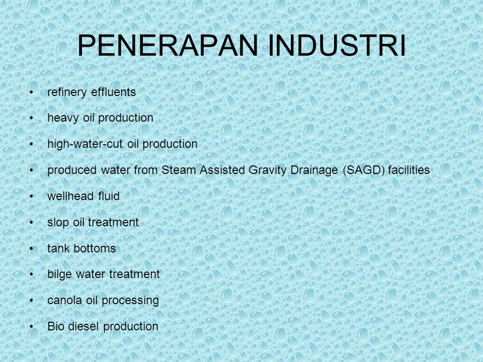 PENERAPAN INDUSTRI refinery effluents heavy oil production
