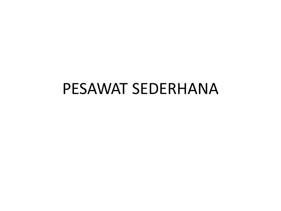 PESAWAT SEDERHANA