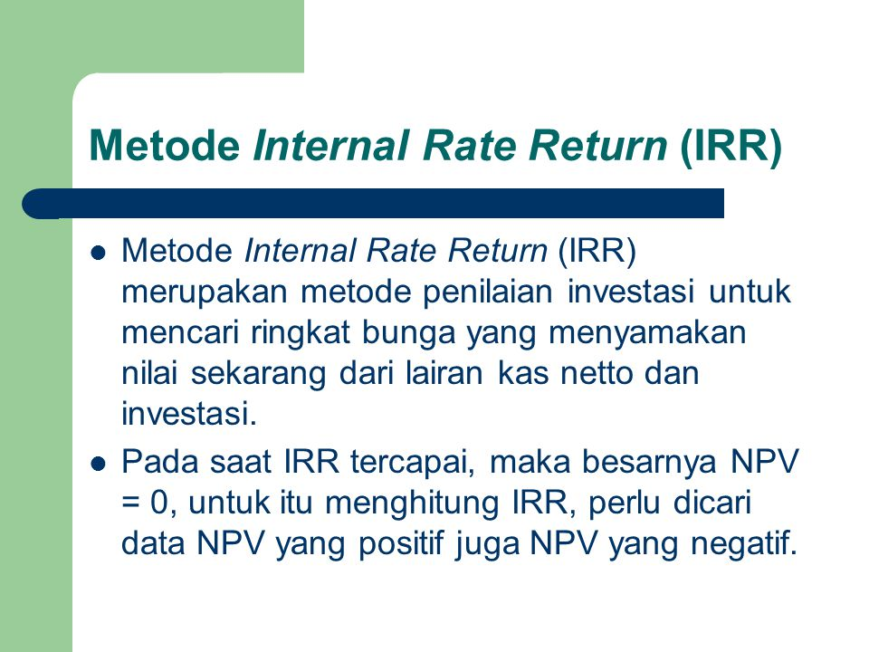 Metode Internal Rate Return (IRR)