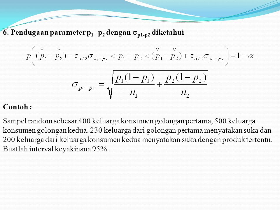 6. Pendugaan parameter p1- p2 dengan p1-p2 diketahui