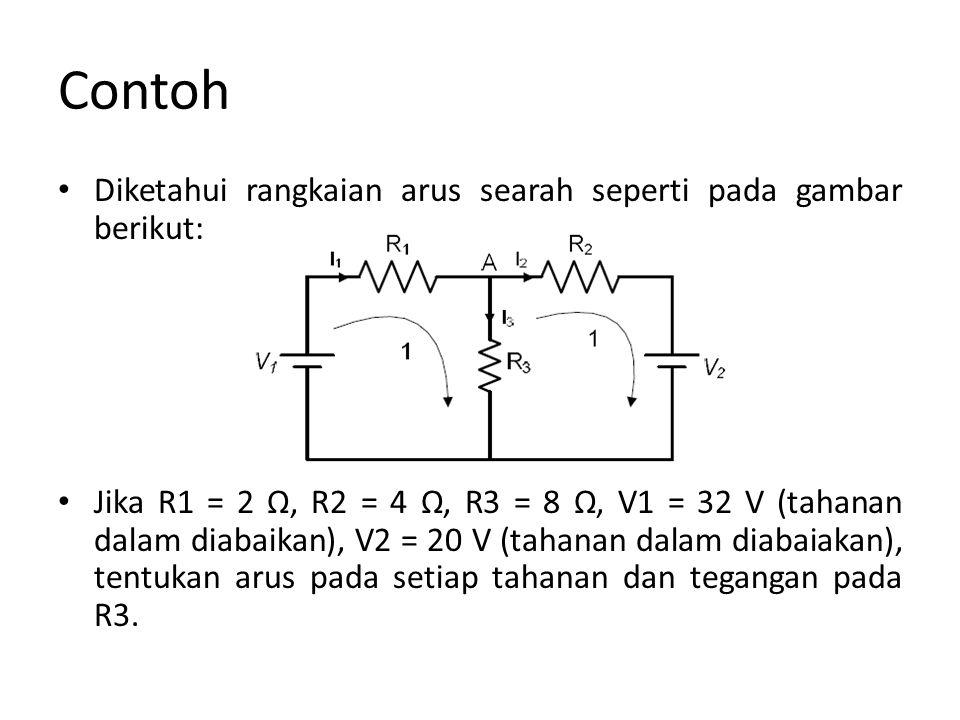 Contoh Diketahui rangkaian arus searah seperti pada gambar berikut: