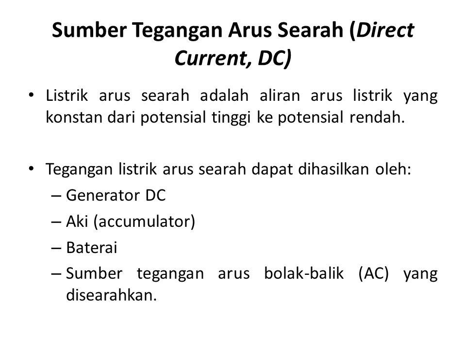 Sumber Tegangan Arus Searah (Direct Current, DC)
