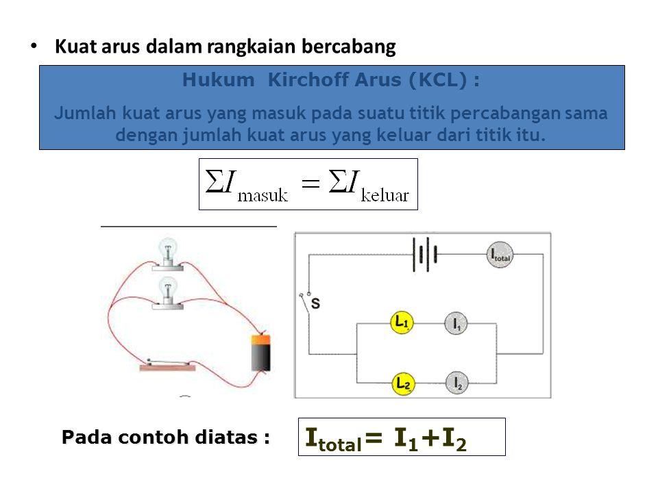 Hukum Kirchoff Arus (KCL) :
