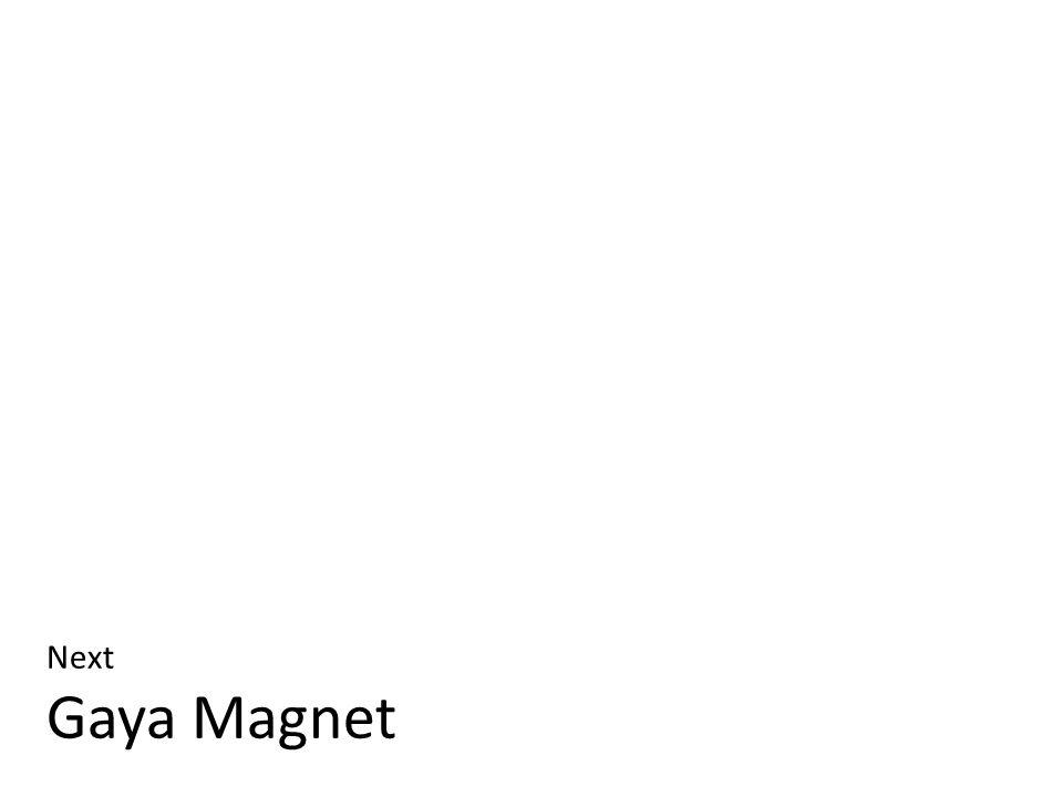 Next Gaya Magnet