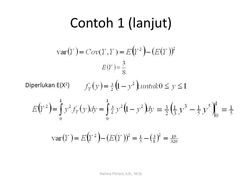 Contoh 1 (lanjut) Diperlukan E(X2) Rahma Fitriani, S.Si., M.Sc