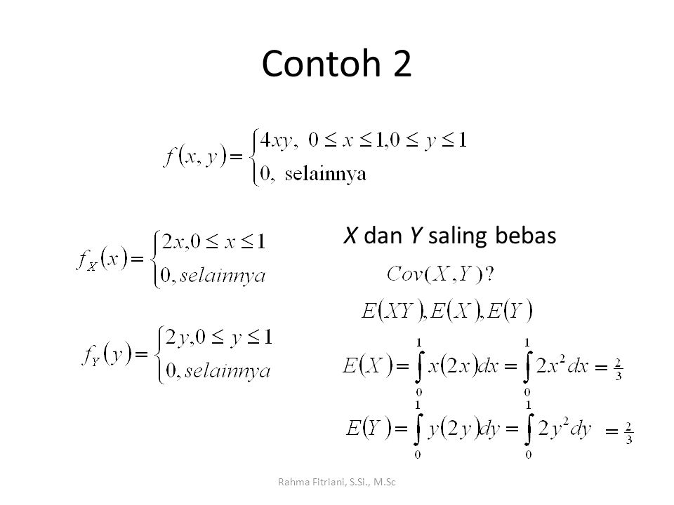 Contoh 2 X dan Y saling bebas Rahma Fitriani, S.Si., M.Sc