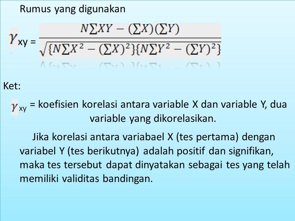 Rumus yang digunakan xy = Ket: xy = koefisien korelasi antara variable X dan variable Y, dua variable yang dikorelasikan.