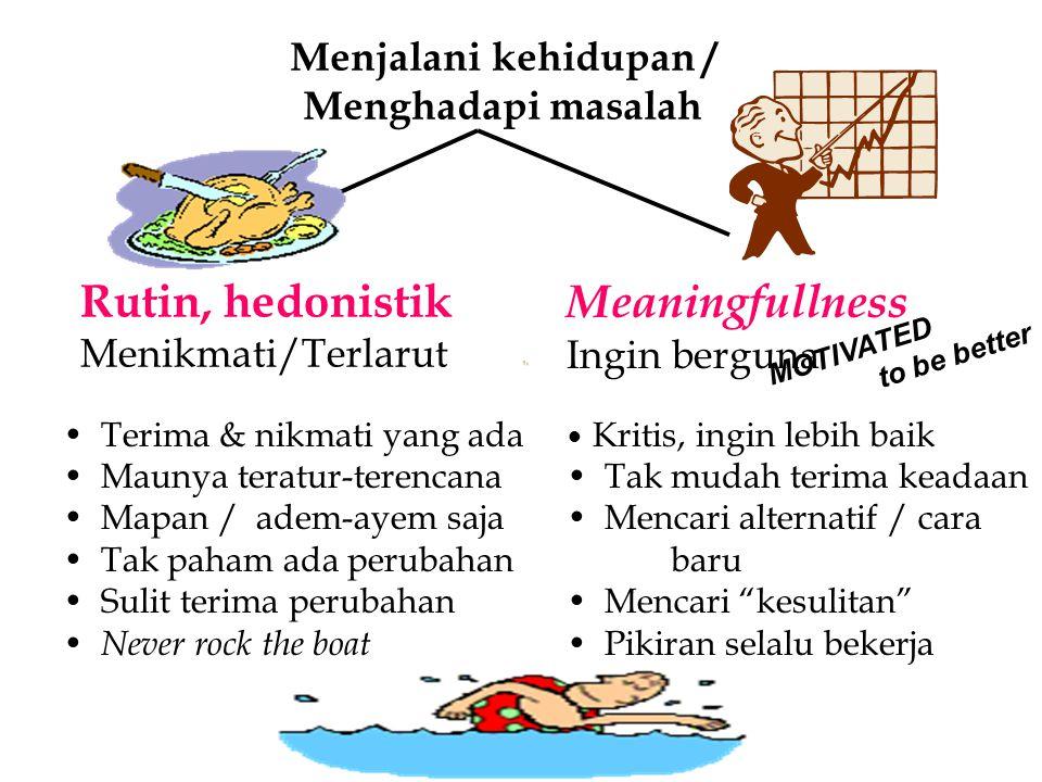Rutin, hedonistik Meaningfullness Menjalani kehidupan /