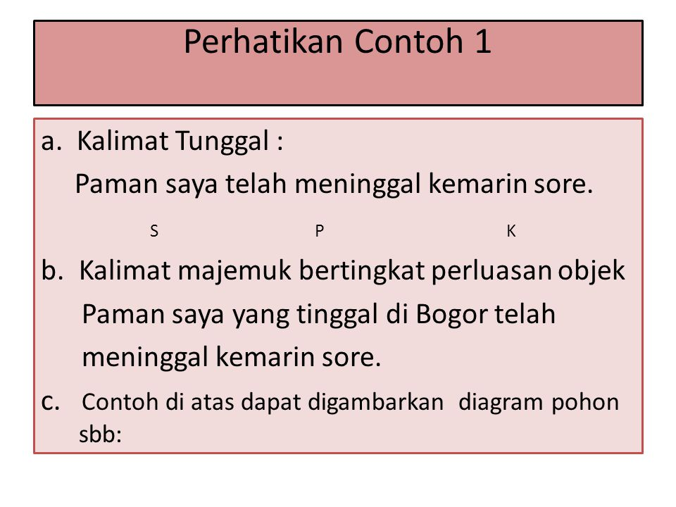 Perhatikan Contoh 1 a. Kalimat Tunggal :