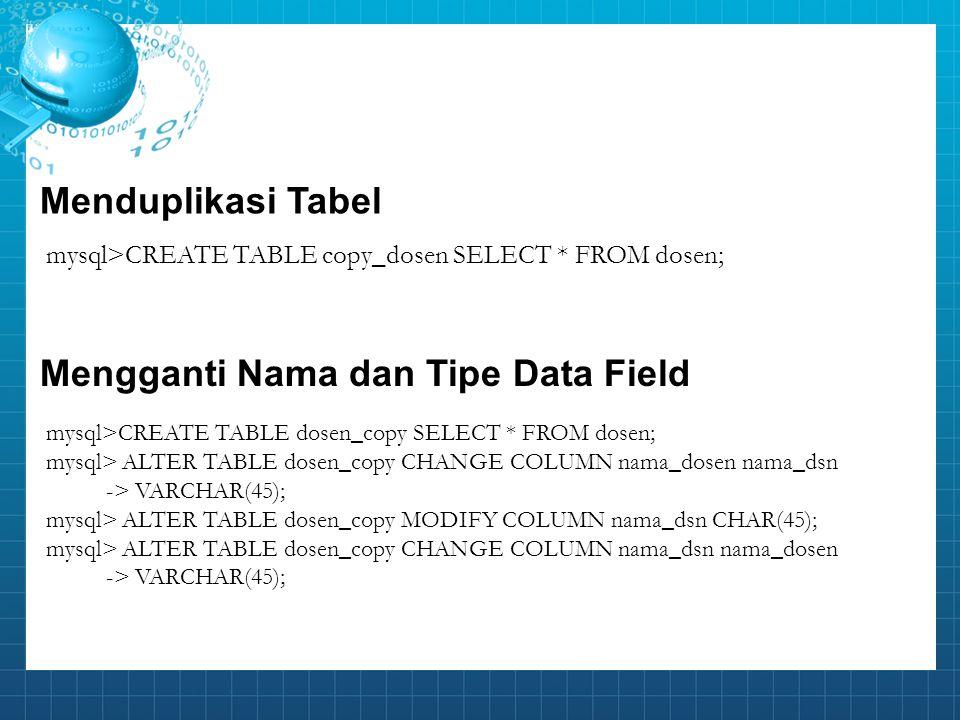 Mengganti Nama dan Tipe Data Field