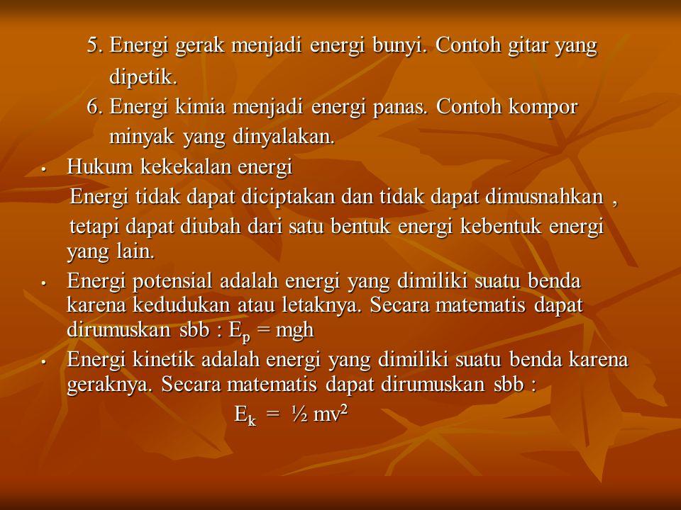 5. Energi gerak menjadi energi bunyi. Contoh gitar yang