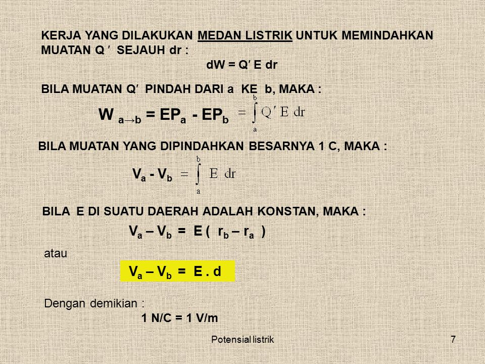 W a→b = EPa - EPb Va - Vb Va – Vb = E ( rb – ra ) Va – Vb = E . d