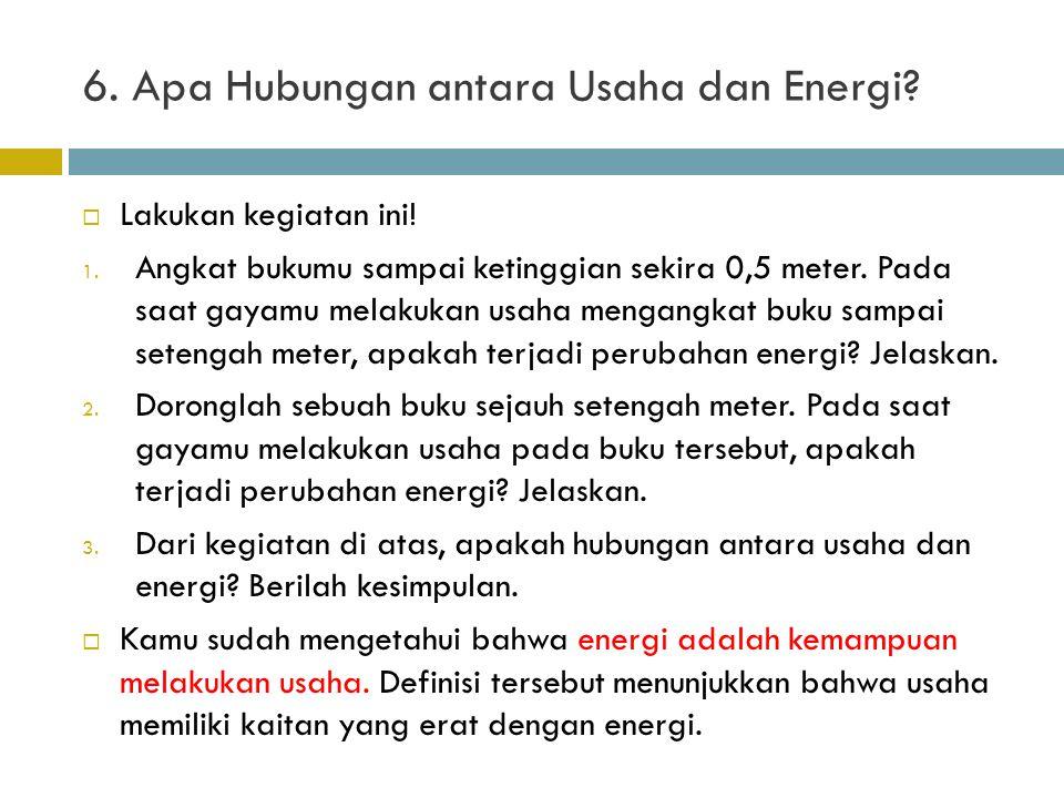 6. Apa Hubungan antara Usaha dan Energi