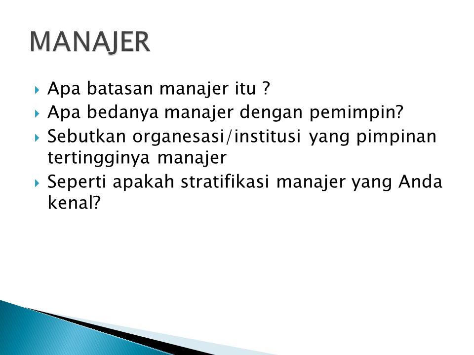 MANAJER Apa batasan manajer itu Apa bedanya manajer dengan pemimpin