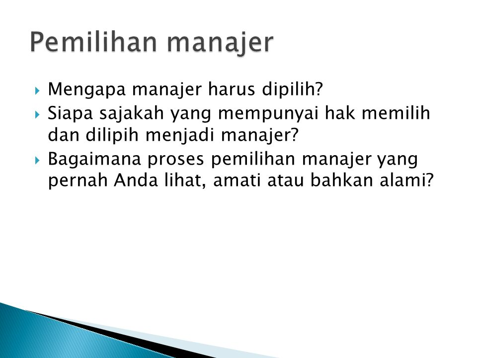Pemilihan manajer Mengapa manajer harus dipilih