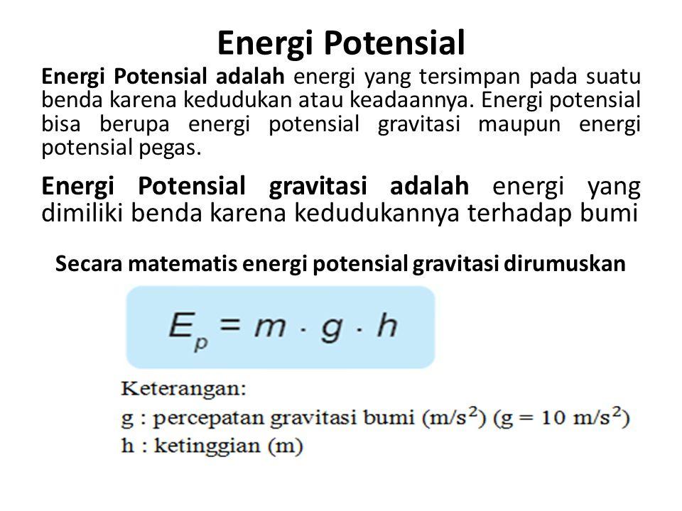 Secara matematis energi potensial gravitasi dirumuskan