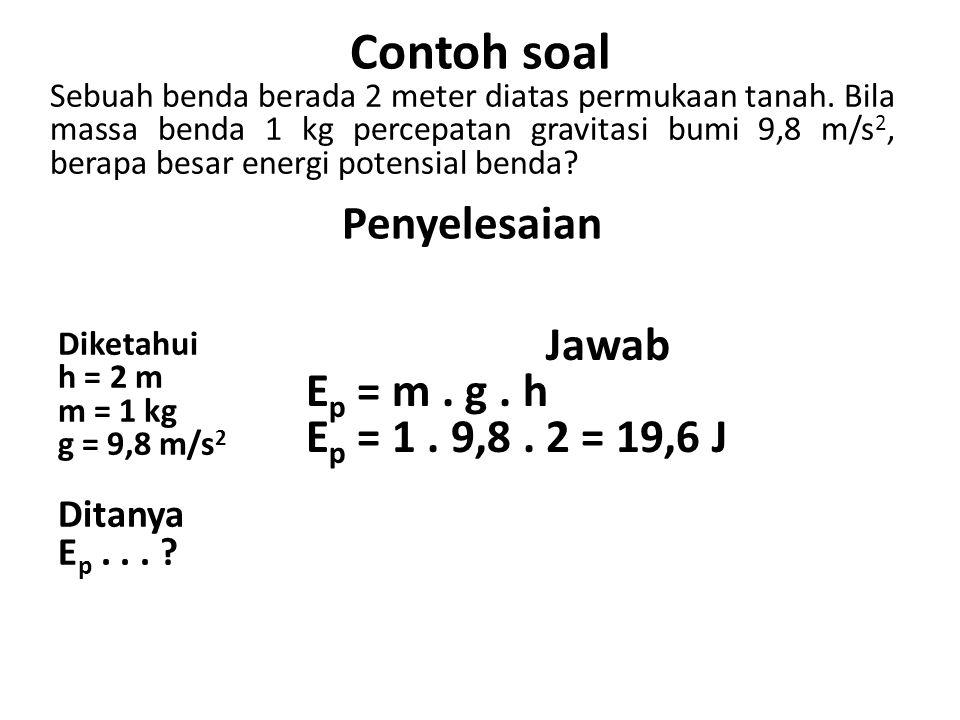 Contoh soal Penyelesaian Jawab Ep = m . g . h