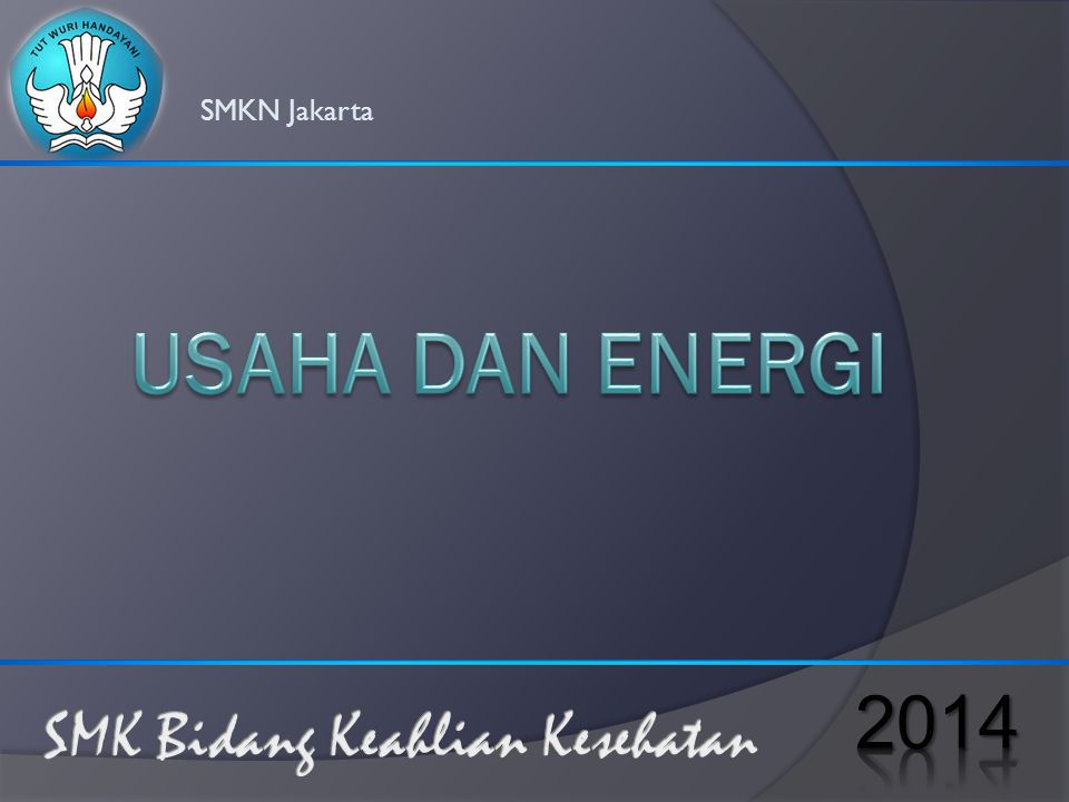 SMKN Jakarta USAHA DAN ENERGI 2014 SMK Bidang Keahlian Kesehatan