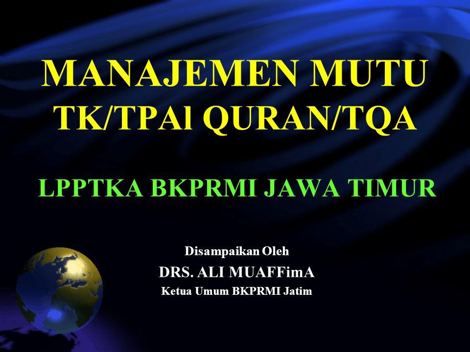 MANAJEMEN MUTU TK/TPAl QURAN/TQA