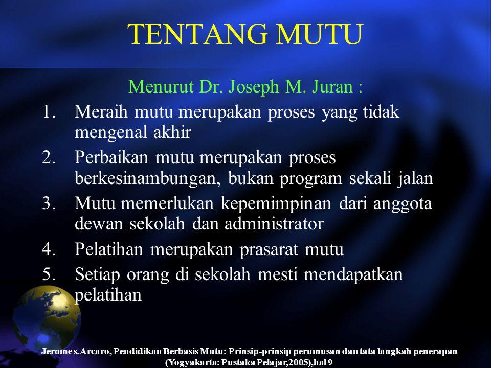 Menurut Dr. Joseph M. Juran :