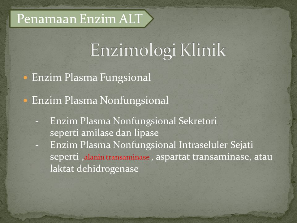 Enzimologi Klinik Penamaan Enzim ALT Enzim Plasma Fungsional