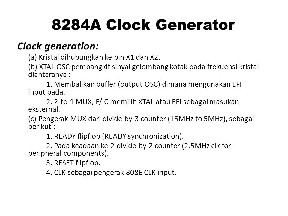 8284A Clock Generator Clock generation: