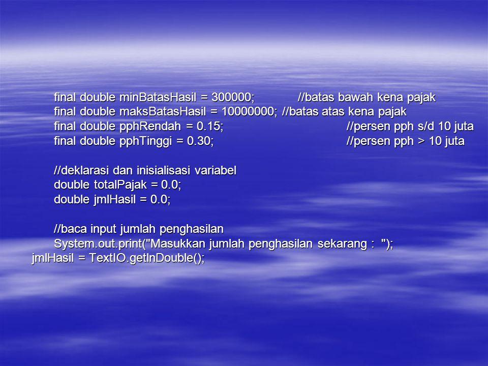 final double minBatasHasil = 300000; //batas bawah kena pajak