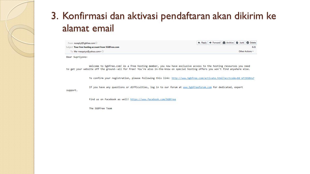 Konfirmasi dan aktivasi pendaftaran akan dikirim ke alamat email