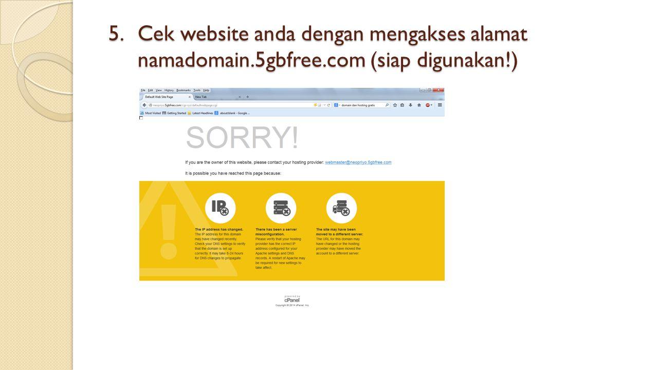 Cek website anda dengan mengakses alamat namadomain. 5gbfree