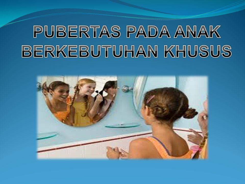 PUBERTAS PADA ANAK BERKEBUTUHAN KHUSUS