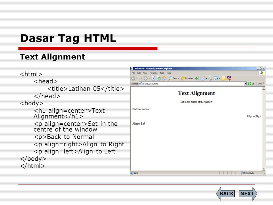 Dasar Tag HTML Text Alignment <html> <head>